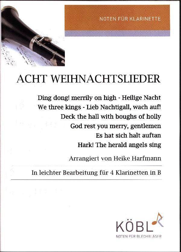 Harfmann, Heike (Arr.) - 8 Weihnachtslieder für 4 Klarinetten in B ...